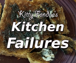 Kitty Fondue's Kitchen Failures
