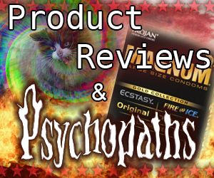 Product Reviews & Psychopaths