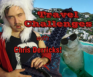 Travel Challenges with Chris Derricks!