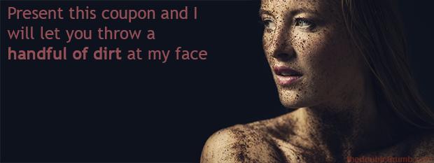 Naughty Coupon Dirt Face